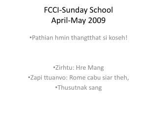 FCCI-Sunday School  April-May 2009