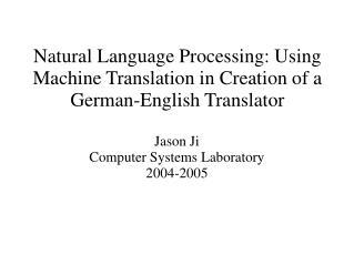 Natural Language Processing: Using Machine Translation in Creation of a German-English Translator