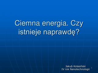 Ciemna energia. Czy istnieje naprawdę?