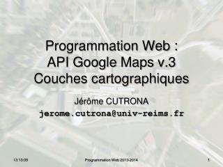 Programmation Web : API Google  Maps  v.3 Couches cartographiques
