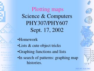 Plotting maps Science & Computers PHY307/PHY607 Sept. 17, 2002