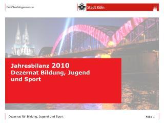 Jahresbilanz  2010 Dezernat Bildung, Jugend und Sport