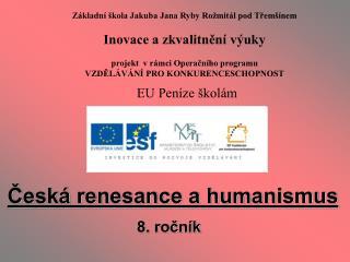 Česká renesance a humanismus                               8. ročník