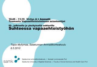 Tapio Myllymaa, Satakunnan Ammattikorkeakoulu 6.5.2010