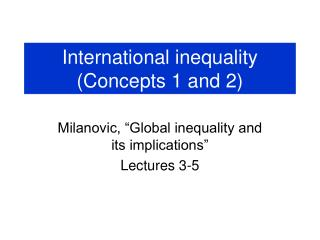 International inequality (Concepts 1 and 2)