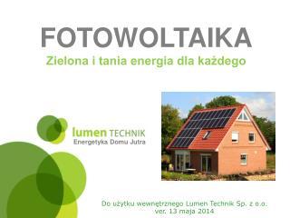 FOTOWOLTAIKA Zielona i tania energia dla każdego