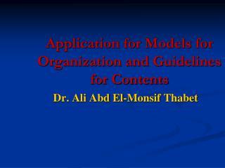 Application for Models for Organization and Guidelines for Contents