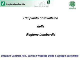 L'Impianto Fotovoltaico della  Regione Lombardia