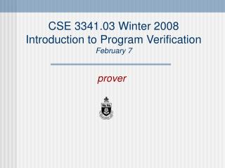 CSE 3341.03 Winter 2008 Introduction to Program Verification February 7