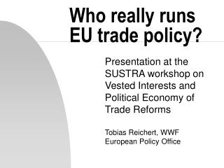 Who really runs EU trade policy