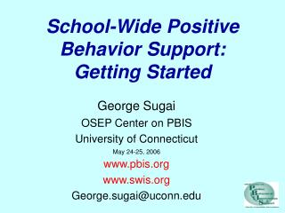 School-Wide Positive Behavior Support: Getting Started