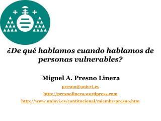 ¿De qué hablamos cuando hablamos de personas vulnerables? Miguel A.  Presno  Linera