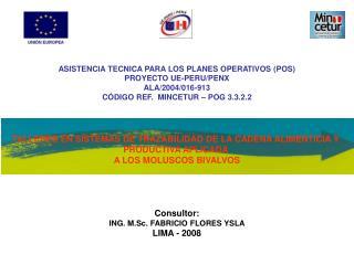 ASISTENCIA TECNICA PARA LOS PLANES OPERATIVOS (POS) PROYECTO UE-PERU/PENX ALA/2004/016-913