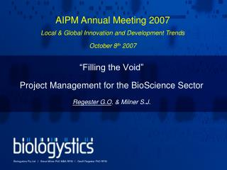 """Filling the Void"" Project Management for the BioScience Sector Regester G.O . & Milner S.J."