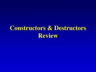 Constructors & Destructors Review