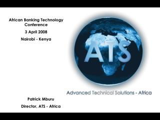 African Banking Technology Conference 3 April 2008 Nairobi  - Kenya