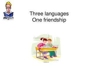 Three languages One friendship