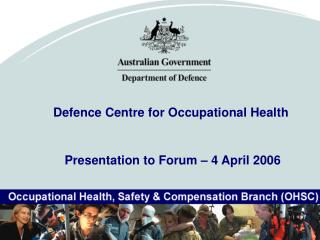 Defence Centre for Occupational Health  Presentation to Forum – 4 April 2006