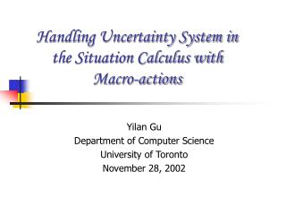 Handling Uncertainty System in the Situation Calculus with Macro-actions