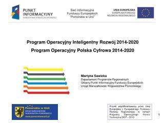Program Operacyjny Inteligentny Rozwój 2014-2020 Program Operacyjny Polska Cyfrowa 2014-2020