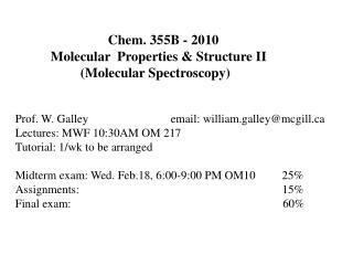 Chem. 355B - 2010 Molecular  Properties & Structure II