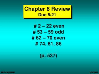 Chapter 6 Review Due 5/21
