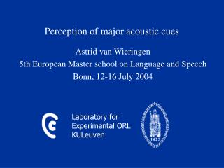 Perception of major acoustic cues