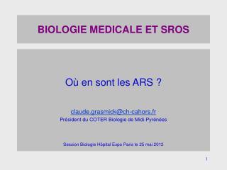 BIOLOGIE MEDICALE ET SROS
