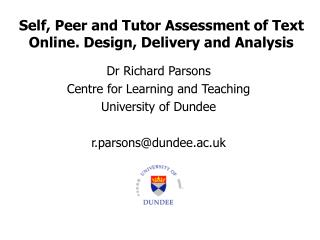 Self, Peer and Tutor Assessment of Text Online. Design, Delivery and Analysis