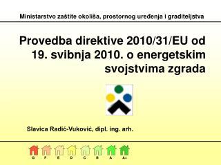 Provedba direktive 2010/31/EU od 19. svibnja 2010. o energetskim svojstvima zgrada