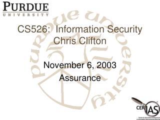 CS526:  Information Security Chris Clifton
