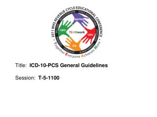 Title:  ICD-10-PCS General Guidelines  Session:  T-5-1100
