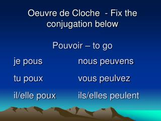 Oeuvre de Cloche  - Fix the conjugation below