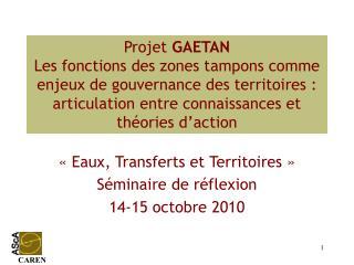 «Eaux, Transferts et Territoires» Séminaire de réflexion 14-15 octobre 2010