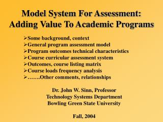 Model System For Assessment:  Adding Value To Academic Programs