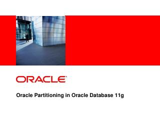Oracle Partitioning in Oracle Database 11g