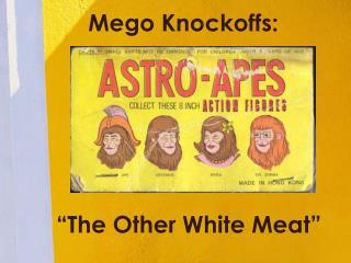 Mego Knockoffs: