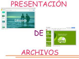 PRESENTACIÓN  DE ARCHIVOS