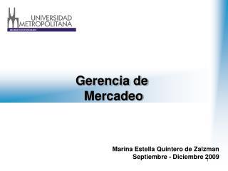 Marina Estella Quintero de Zalzman Septiembre - Diciembre 2009