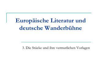 Europäische Literatur und  deutsche Wanderbühne