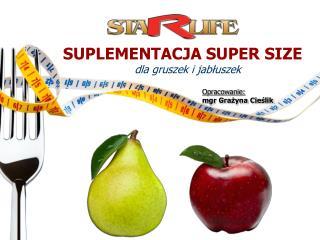 SUPLEMENTACJA SUPER SIZE dla gruszek i jabłuszek
