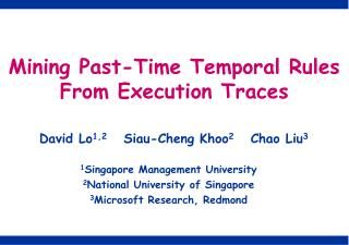 David Lo 1,2    Siau-Cheng Khoo 2    Chao Liu 3 1 Singapore Management University