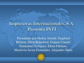 Impresoras Internacionales, S.A. Presenta INTI