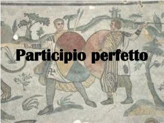 Participio perfetto