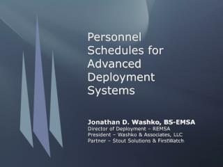 Personnel Schedules for Advanced Deployment Systems
