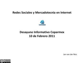 Redes Sociales y Mercadotecnia en Internet Desayuno Informativo Coparmex  10 de Febrero 2011