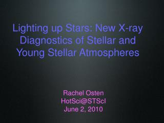 Lighting up Stars: New X-ray Diagnostics of Stellar and Young Stellar Atmospheres