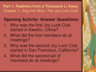 Part 1: Feathers from a Thousand Li Away Chapter 1: Jing-mei Woo:  The Joy Luck Club