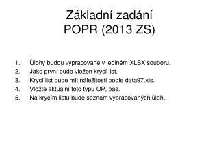Základní zadání POPR (2013 ZS)