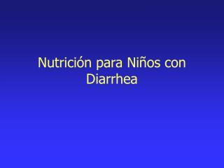 Nutrición para Niños con Diarrhea